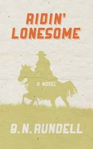 Ridin' Lonesome by B.N. Rundell