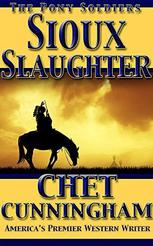 Sioux Slaughter by Chet Cunningham