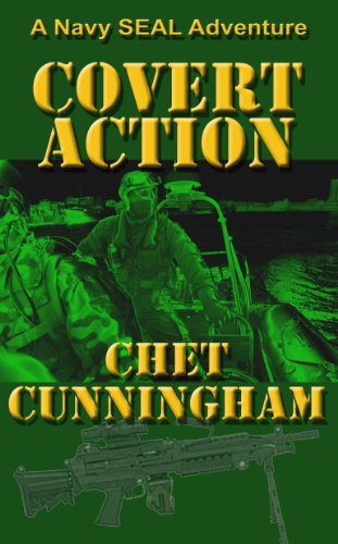 Covert Action – A Navy SEAL Adventure by Chet Cunningham