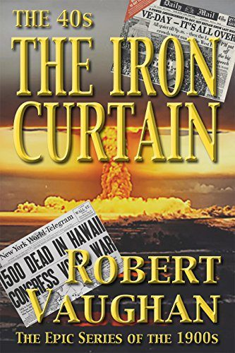 The Iron Curtain: The Forties by Robert Vaughan