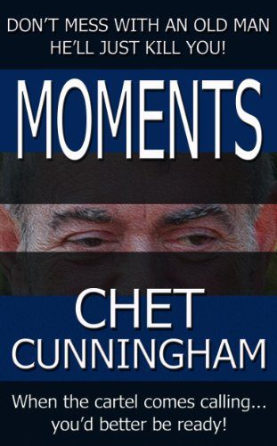 Moments by Chet Cunningham