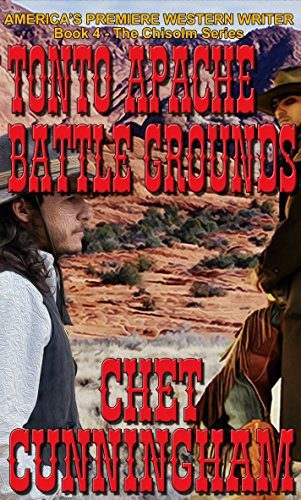 Tonto Apache Battle Grounds by Chet Cunningham
