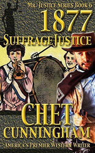 1877 Suffrage Justice by Chet Cunningham