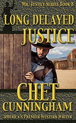 Long Delayed Justice by Chet Cunningham