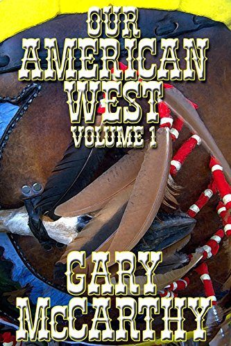 Our American West – Volume 1 by Gary McCarthy