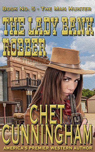 The Lady Bank Robber by Chet Cunningham