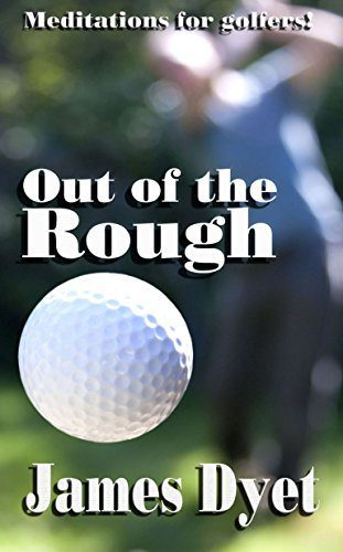 Out Of The Rough by James Dyet