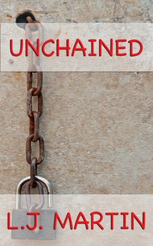 Unchained by L. J. Martin