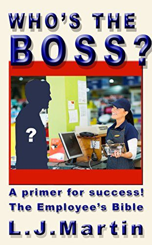 Who's The Boss by L. J. Martin