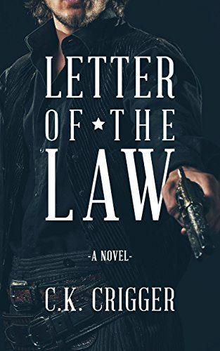 Letter Of The Law by C.K. Crigger