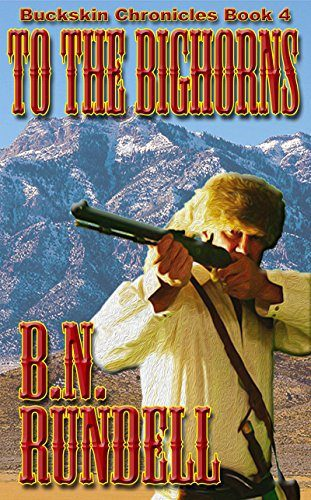 To The Bighorns by B.N. Rundell