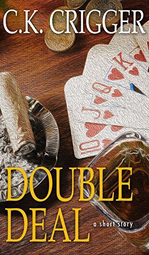 Double Deal By C.K. Crigger
