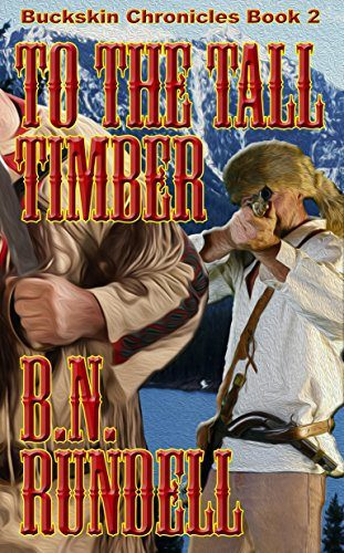 To The Tall Timber by B.N. Rundell