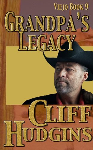 Grandpa's Legacy by Cliff Hudgins