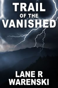 Trail Of The Vanished by Lane R Warenski