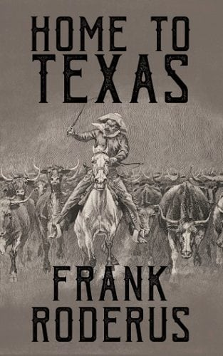 Home To Texas by Frank Roderus