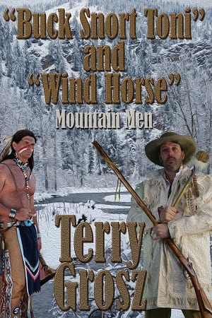 """""""Buck Snort"""" Toni and """"Wind Horse"""", Mountain Men by Terry Grosz"""