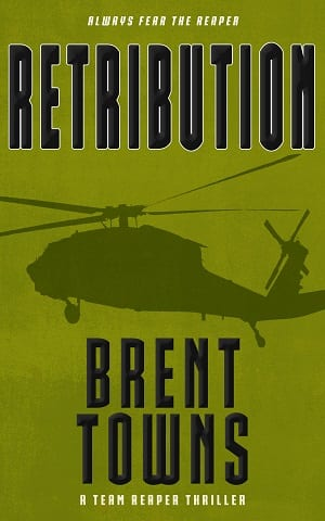 Retribution: A Team Reaper Thriller (Book 1) by Brent Towns