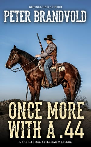 Once More With a .44 (A Sheriff Ben Stillman Western 3) by Peter Brandvold
