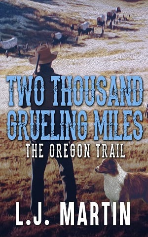 Two Thousand Grueling Miles by L. J. Martin