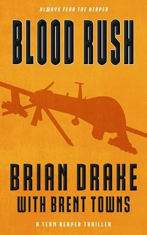 Blood Rush: A Team Reaper Thriller(Book 4) by Brian Drake