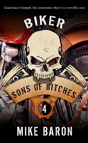 Sons of Bitches (Biker Book 4) by Mike Baron