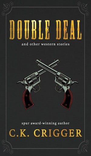 Double Deal & Other Western Stories by C.K. Crigger