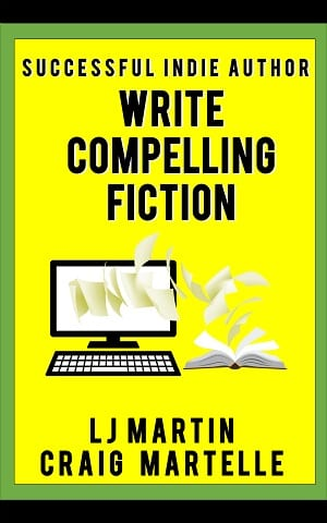 Write Compelling Fiction by L.J. Martin and Craig Martelle