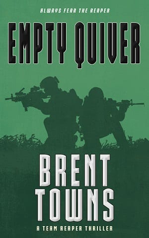 Empty Quiver (Team Reaper 8) by Brent Towns