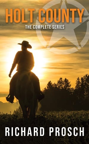 Holt County: The Complete Series By Richard Prosch