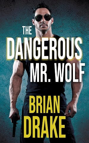 The Dangerous Mr. Wolf by Brian Drake