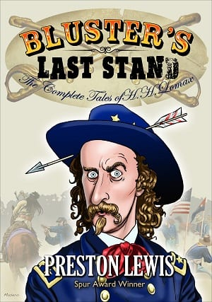 Bluster's Last Stand: The Complete Tales of H.H. Lomax by Preston Lewis