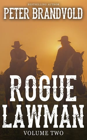 Rogue Lawman: The Complete Series, Volume 2 by Peter Brandvold