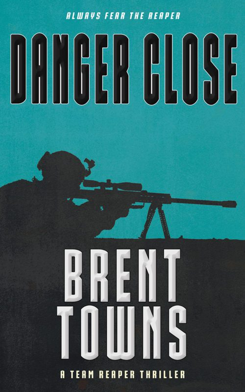 Danger Close (Team Reaper 12) by Brent Towns