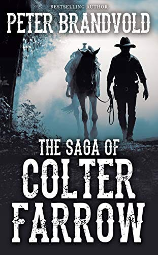 The Saga of Colter Farrow Omnibus by Peter Brandvold