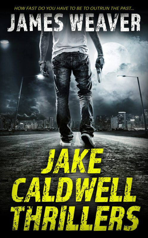 Jake Caldwell Thrillers by James Weaver