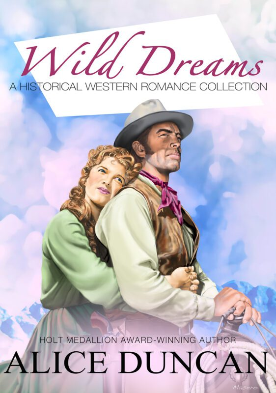 Wild Dreams: A Historical Western Romance Collection by Alice Duncan