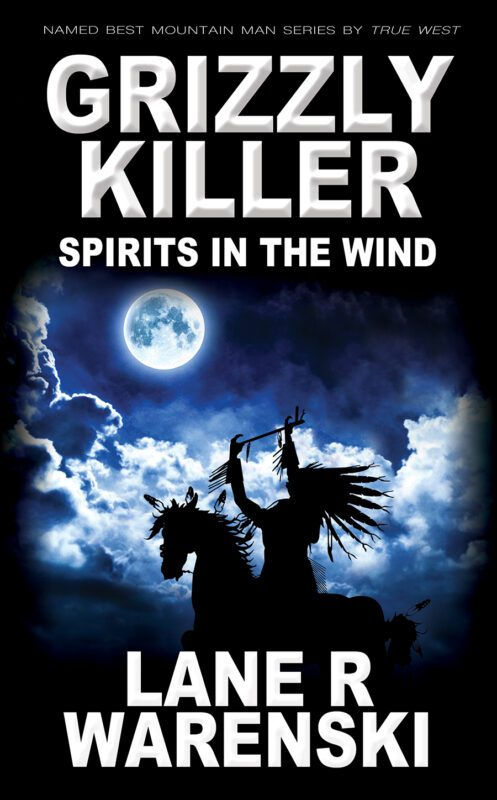 Grizzly Killer: Spirits In The Wind by Lane R Warenski