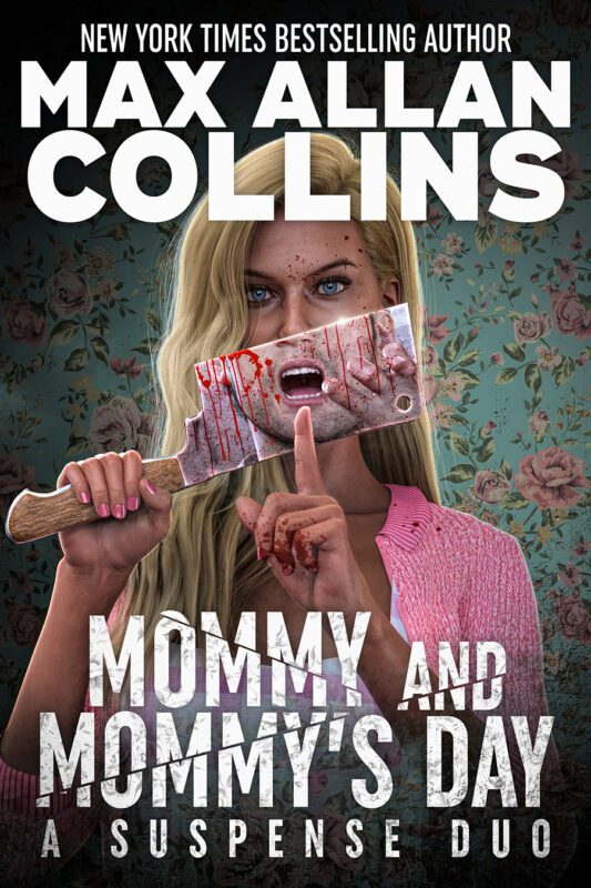 Mommy & Mommy's Day: A Suspense Duo by Max Allan Collins