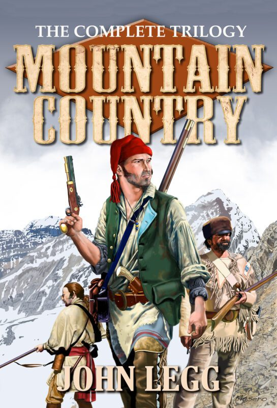 Mountain Country: The Complete Trilogy by John Legg