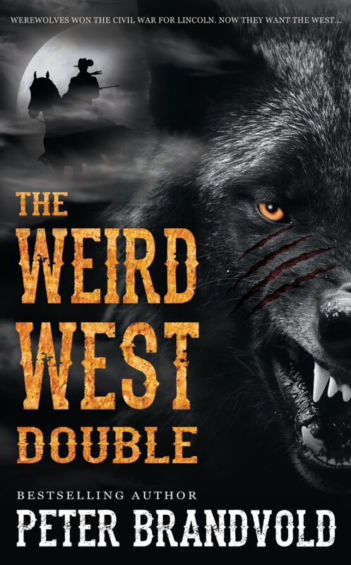 The Weird West: Dust of the Damned & Canyon of a Thousand Eyes by Peter Brandvold