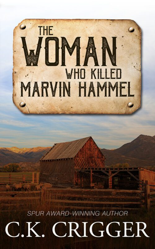 The Woman Who Killed Marvin Hammel by C.K. Crigger