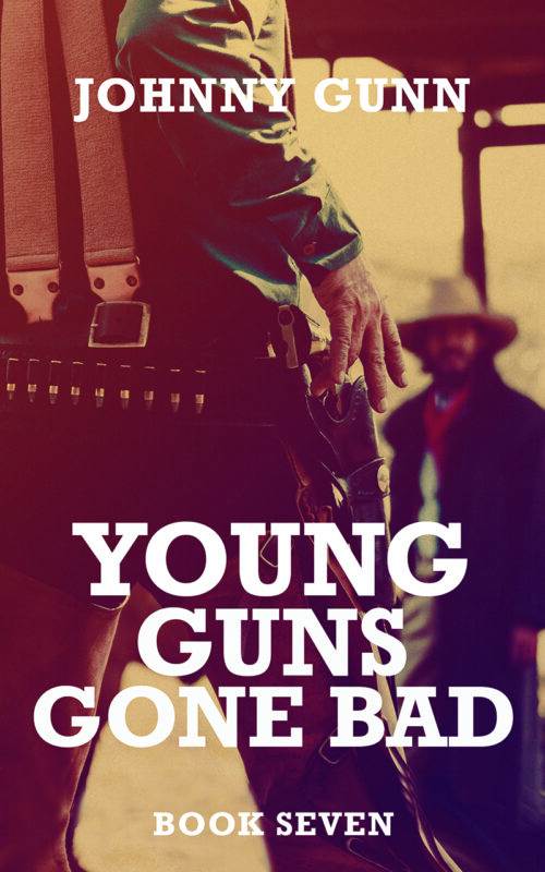 Young Guns Gone Bad (Terrence Corcoran 7) by Johnny Gunn