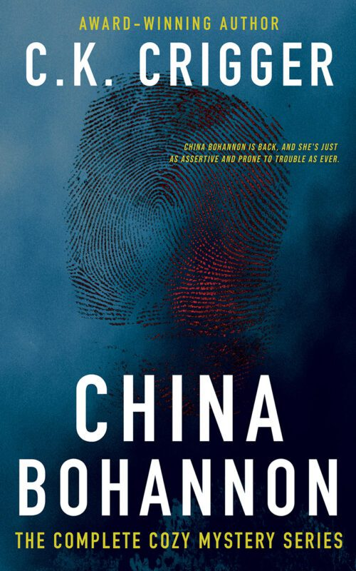 China Bohannon: The Complete Series by C.K. Crigger