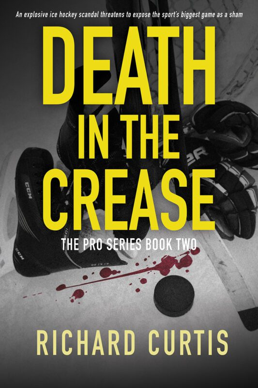 Death In The Crease (The Pro Book 2) by Richard Curtis