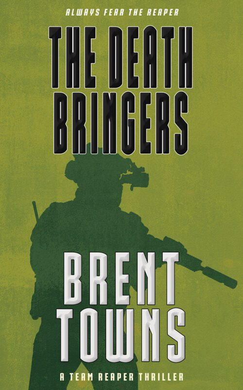 The Death Bringers: A Team Reaper Thriller (Book 14) by Brent Towns