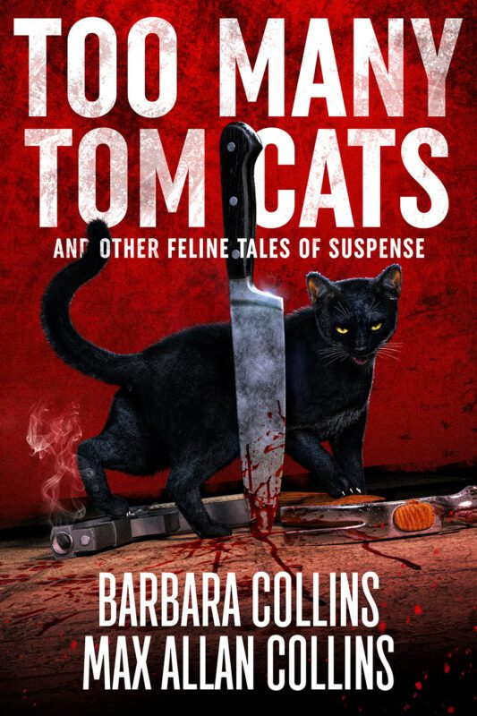 Too Many Tom Cats: And Other Feline Tales of Suspense by Barbara Collins