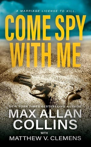 Come Spy With Me (John Sand Book 1) by Max Allan Collins and Matthew V. Clemens