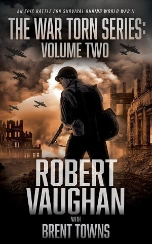 The War Torn Series: Volume Two by Robert Vaughan and Brent Towns