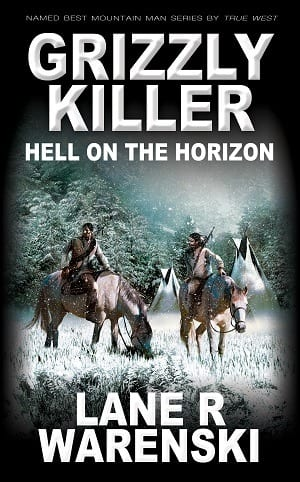 Grizzly Killer: Hell On The Horizon (Book 12) by Lane R Warenski